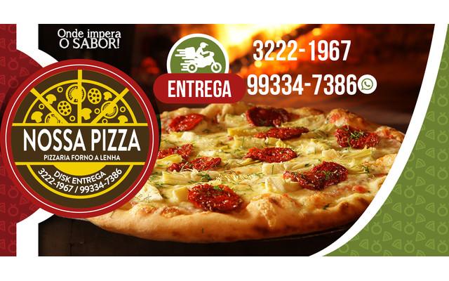 Nossa Pizzaria - Aberto todos os dias