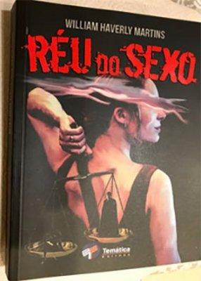 Obra literária 'Réu do Sexo' será lançada hoje na OAB/RO - Por Serpa do Amaral