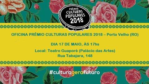 Ministério da Cultura realiza, em Porto Velho, oficina de capacitação para o Prêmio de Culturas Populares 2018