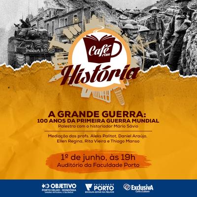"""""""100 anos da 1ª Guerra Mundial"""" será tema do Café com História"""