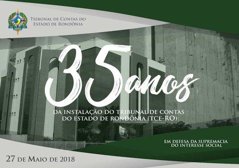 TCE-RO comemora 35 anos de atuação em defesa do erário e da melhoria da gestão pública