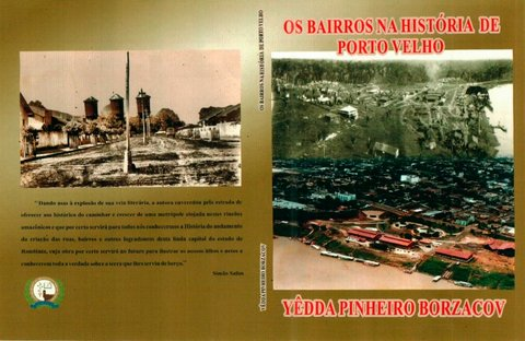 Os bairros na História de Porto Velho, o novo de livro de Yêdda Pinheiro Borzacov