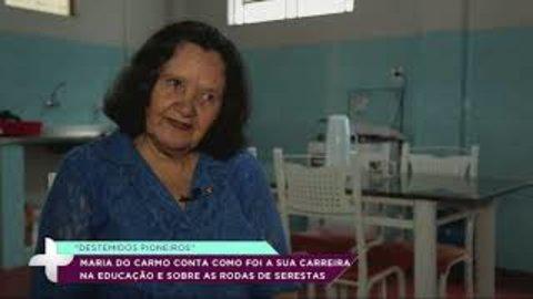 Maria do Carmo, uma Destemida Pioneira (VÍDEO)