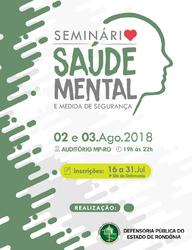 Defensoria Pública promove Seminário de Saúde Mental e Medida de Segurança nos dias 2 e 3 de agosto - Gente de Opinião