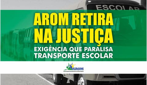 AROM retira, na Justiça, exigência que paralisa transporte escolar