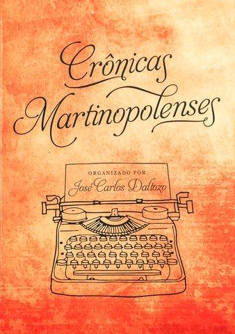 """Crônicas Martinopolenses, um lindo presente para a """"terra de sonhadores""""  - Gente de Opinião"""