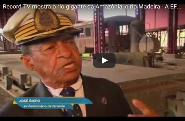Record TV mostra o rio gigante da Amazônia, o rio Madeira - A EFMM (VÍDEO)