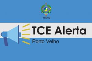 TCE-RO expede termo de alerta ao município de Porto Velho - Gente de Opinião