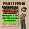 Professores fascistas e corruptos - Por Professor Nazareno