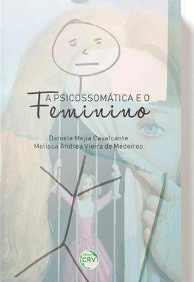 """""""A Psicossomática e o Feminino"""""""