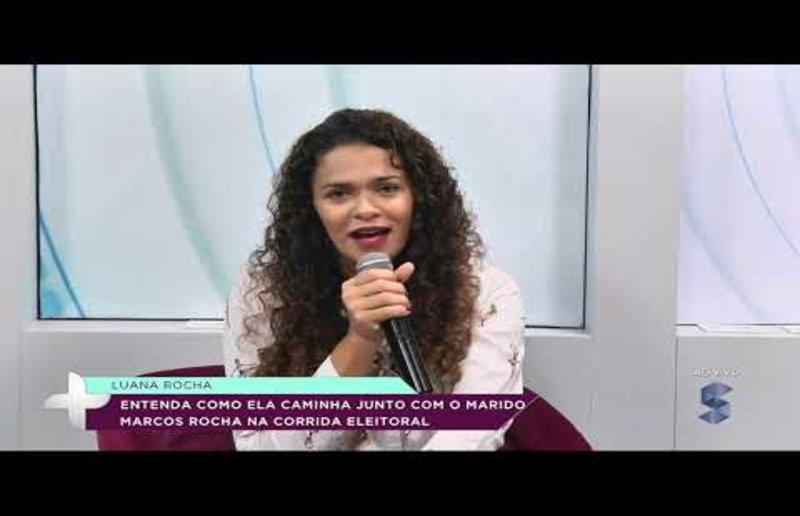 Luana fala da caminhada com Marcos Rocha (VÍDEO)