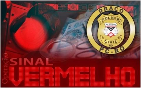 "Polícia Civil deflagra operação ""Sinal Vermelho"" em Porto Velho"
