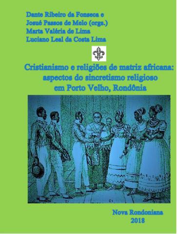 Cristianismo e religiões de matriz africana: aspectos do sincretismo religioso em Porto Velho, Rondônia - Gente de Opinião