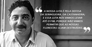 Chico Mendes: 30 anos do assassinato do líder seringueiro - Gente de Opinião