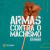 """Sindilegis realiza campanha """"Armas contra o machismo!"""" e convida parlamentares a se posicionarem"""