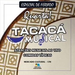 TACACÁ MUSICAL Evento acontece normalmente neste feriado - Gente de Opinião