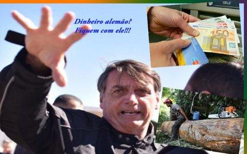 Bolsonaro diz que alemães querem comprar a Amazônia  - Fechou a grana para a ponte - O novo fora da disputa de 2020