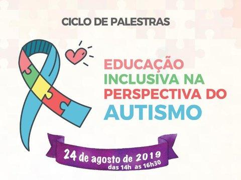 """Ciclo de Palestras: """"Educação Inclusiva na Perspectiva do Autismo"""""""