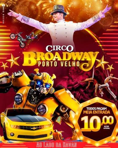 Circo Broadway em novo endereço em Porto Velho! lado da Havan – Entrada: meia para todos nesta sexta-feira (18) - Gente de Opinião