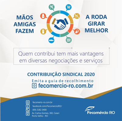 Fecomércio atua em defesa do Comércio e dos Empresários de Rondônia